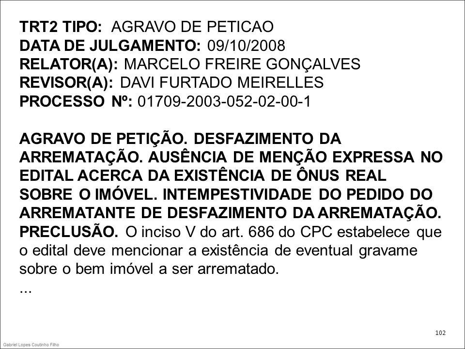 TRT2 TIPO: AGRAVO DE PETICAO DATA DE JULGAMENTO: 09/10/2008
