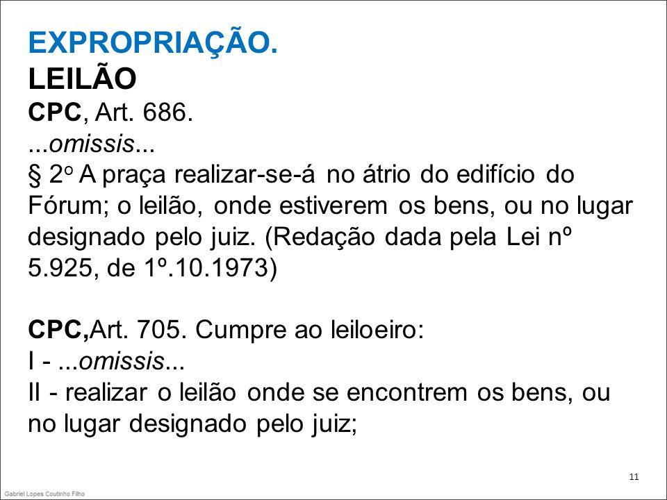 EXPROPRIAÇÃO. LEILÃO CPC, Art. 686. ...omissis...