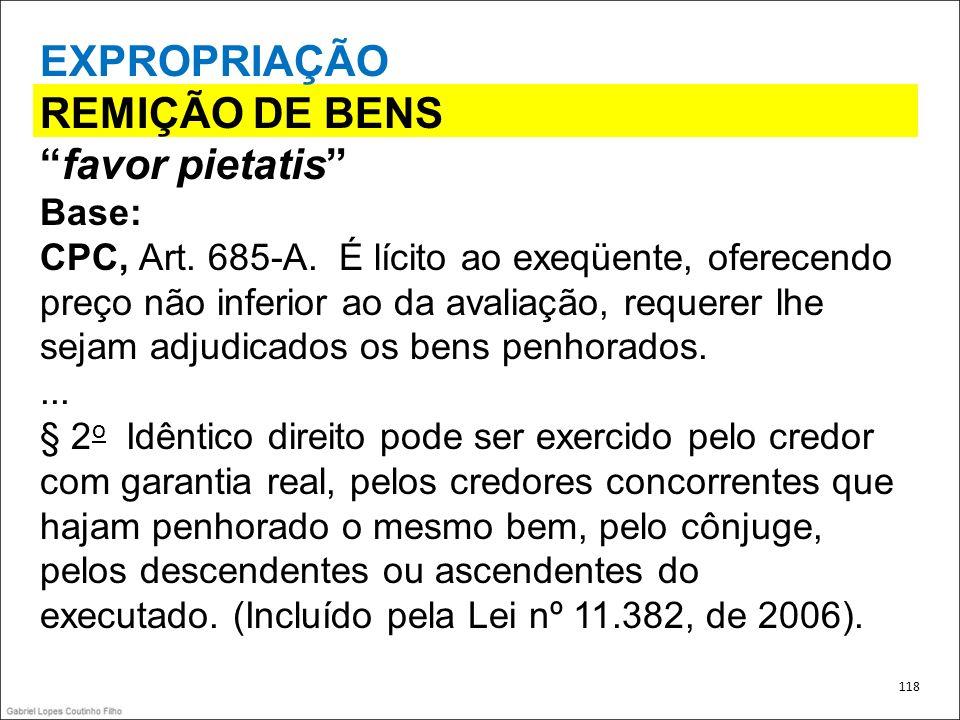 EXPROPRIAÇÃO REMIÇÃO DE BENS favor pietatis Base: