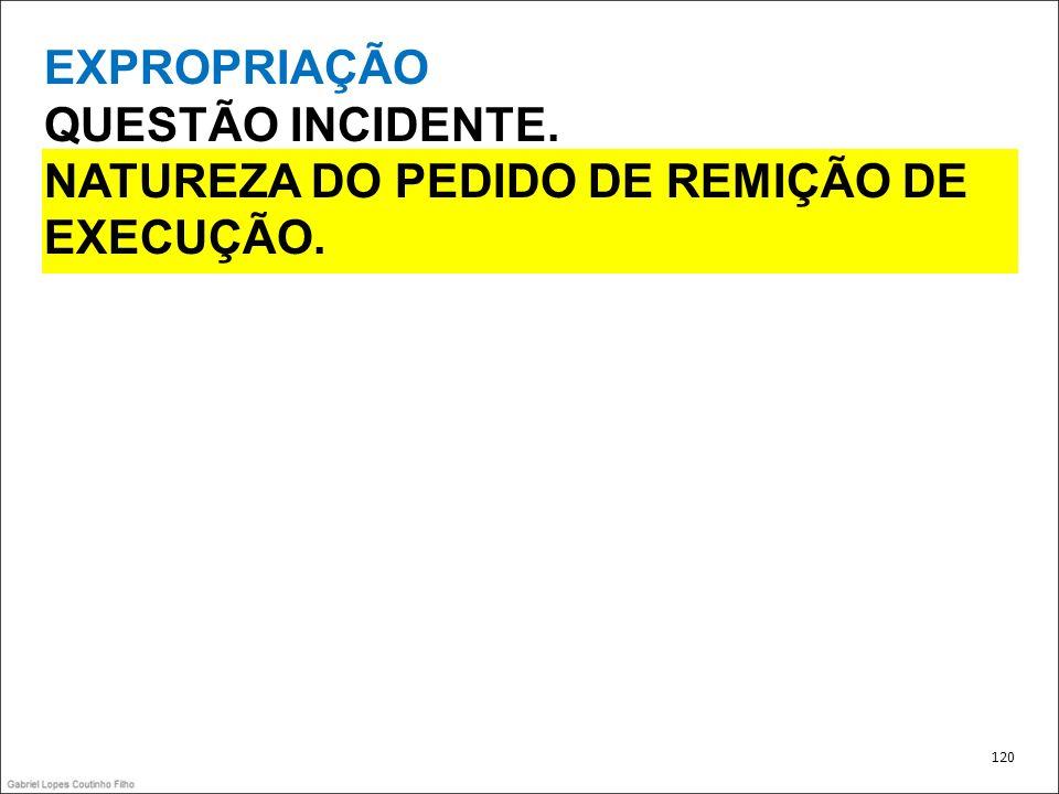NATUREZA DO PEDIDO DE REMIÇÃO DE EXECUÇÃO.