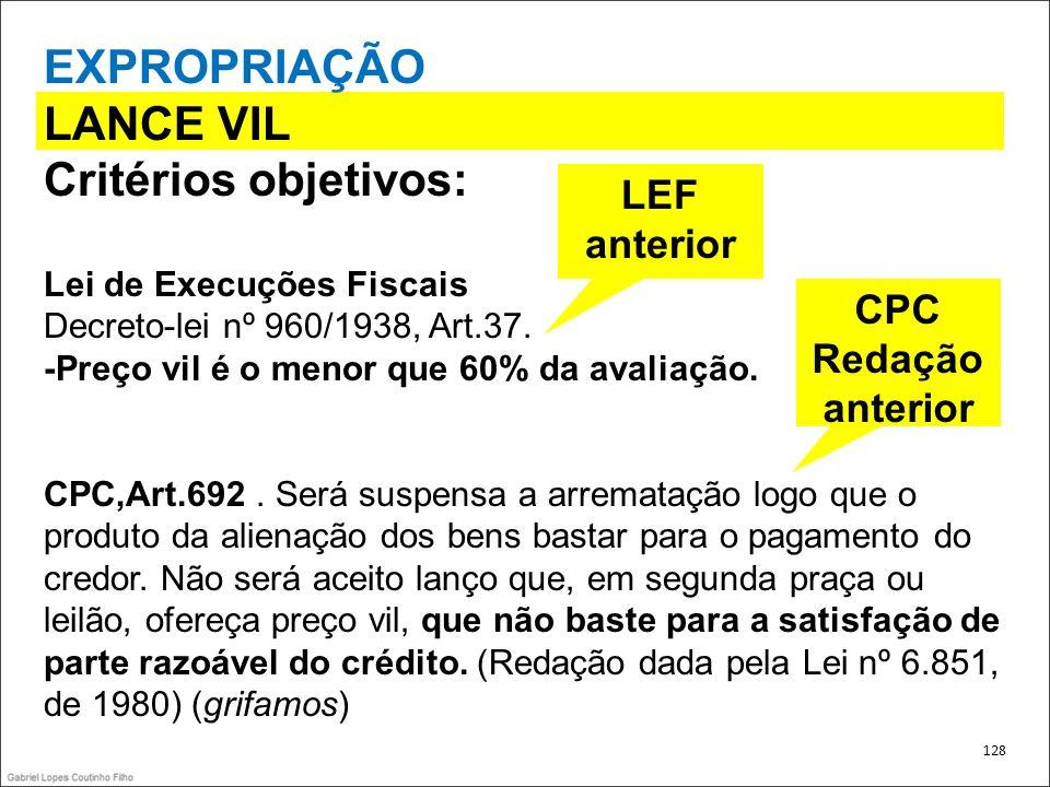 EXPROPRIAÇÃO LANCE VIL Critérios objetivos: LEF anterior CPC