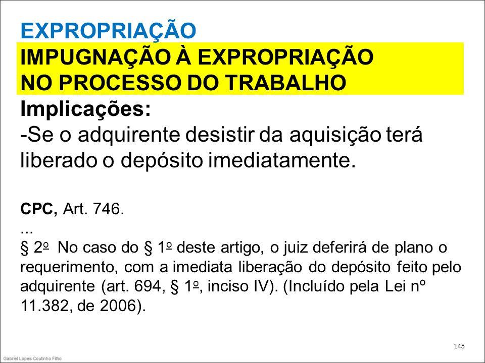 IMPUGNAÇÃO À EXPROPRIAÇÃO NO PROCESSO DO TRABALHO Implicações: