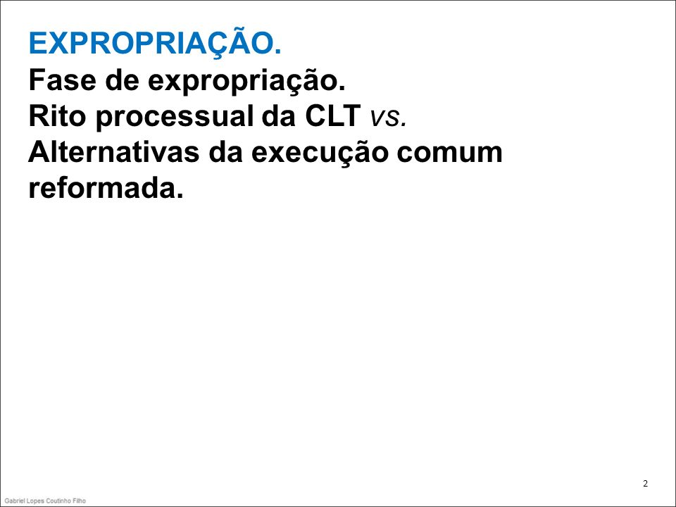 Rito processual da CLT vs. Alternativas da execução comum reformada.
