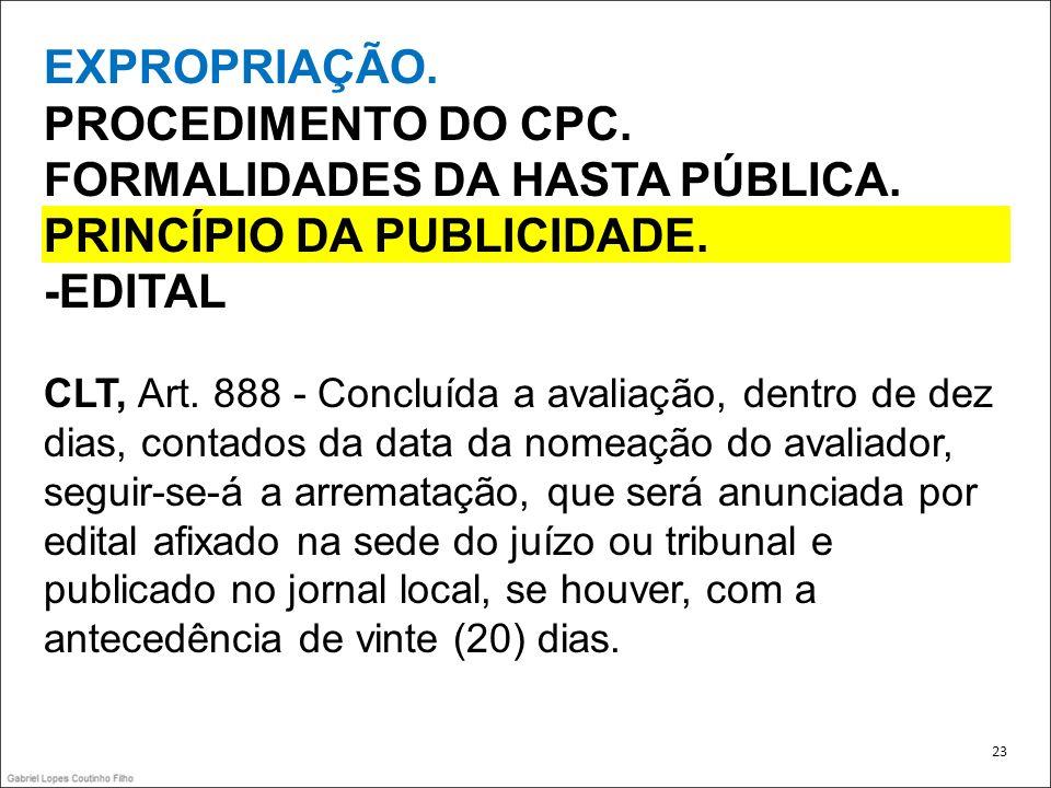 FORMALIDADES DA HASTA PÚBLICA. PRINCÍPIO DA PUBLICIDADE. -EDITAL