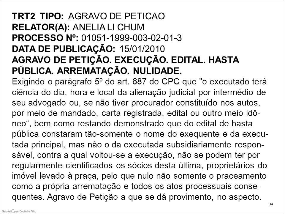TRT2 TIPO: AGRAVO DE PETICAO RELATOR(A): ANELIA LI CHUM