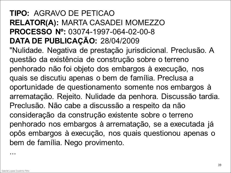 TIPO: AGRAVO DE PETICAO RELATOR(A): MARTA CASADEI MOMEZZO