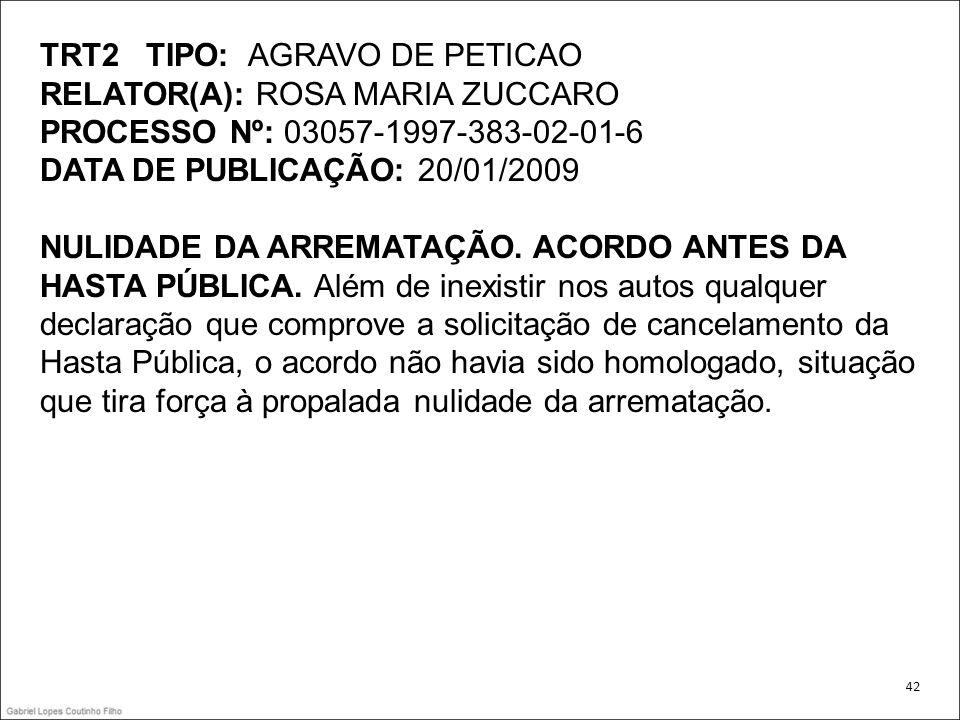 TRT2 TIPO: AGRAVO DE PETICAO RELATOR(A): ROSA MARIA ZUCCARO