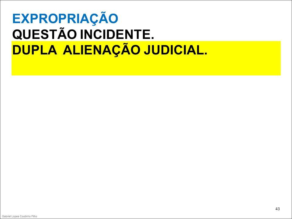 DUPLA ALIENAÇÃO JUDICIAL.