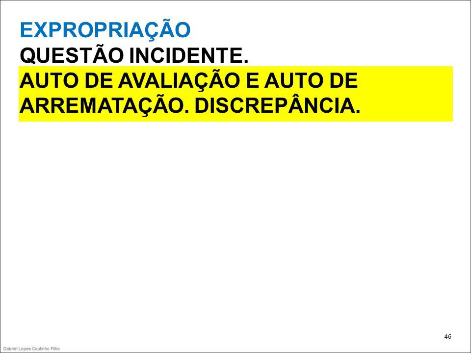 AUTO DE AVALIAÇÃO E AUTO DE ARREMATAÇÃO. DISCREPÂNCIA.