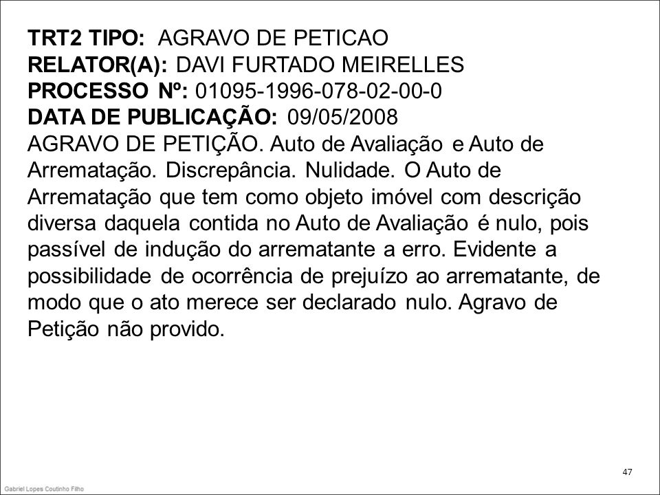TRT2 TIPO: AGRAVO DE PETICAO RELATOR(A): DAVI FURTADO MEIRELLES
