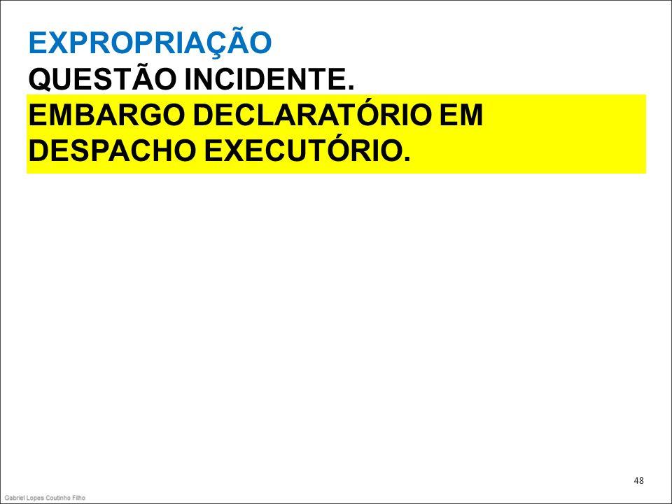 EMBARGO DECLARATÓRIO EM DESPACHO EXECUTÓRIO.