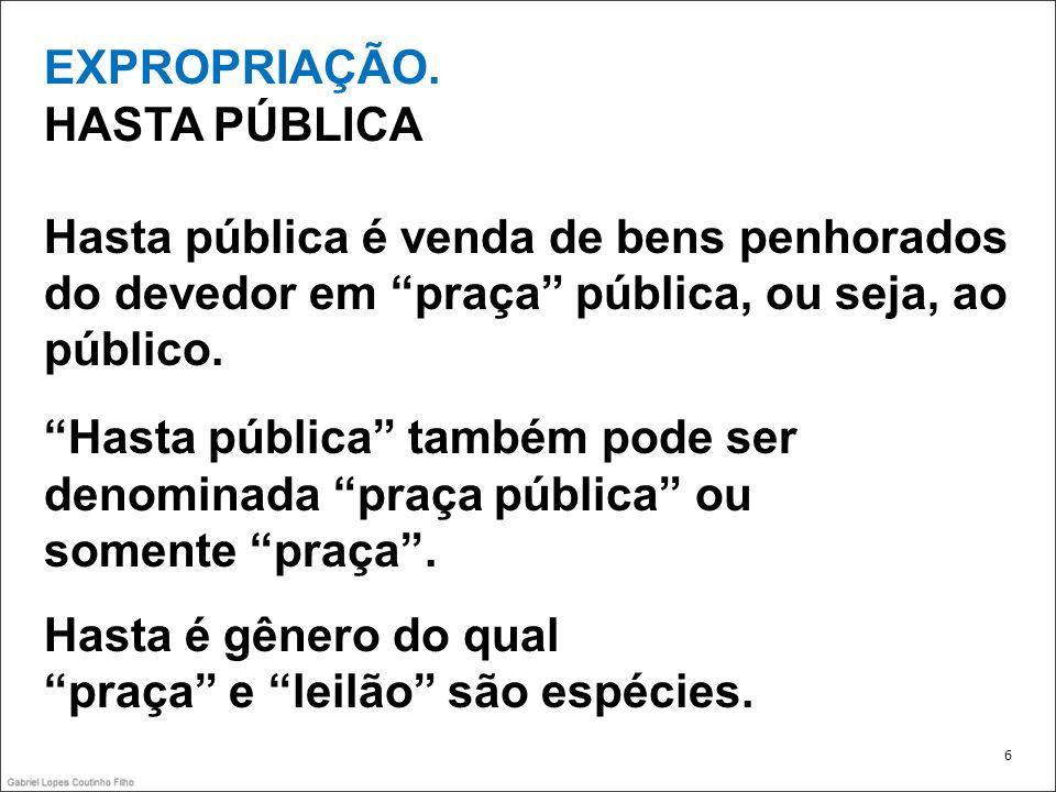 Hasta pública também pode ser denominada praça pública ou