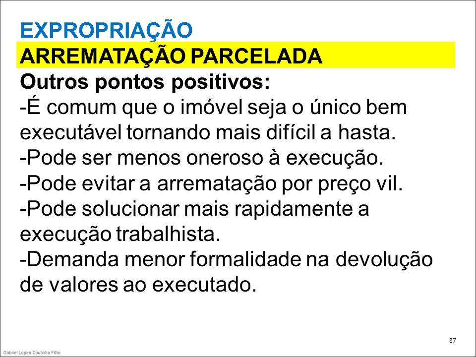ARREMATAÇÃO PARCELADA Outros pontos positivos: