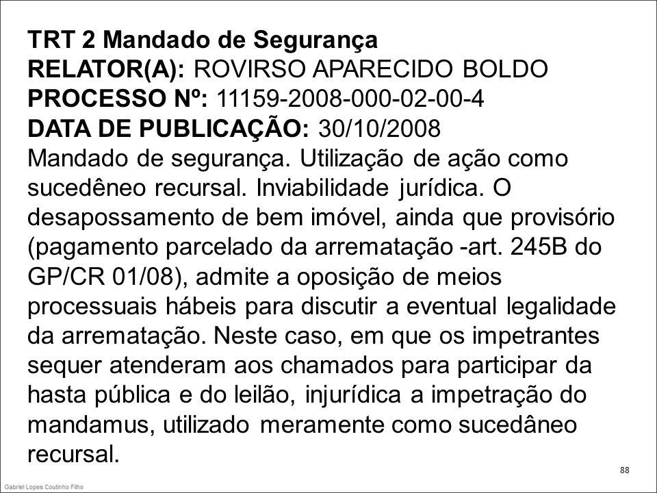 TRT 2 Mandado de Segurança RELATOR(A): ROVIRSO APARECIDO BOLDO
