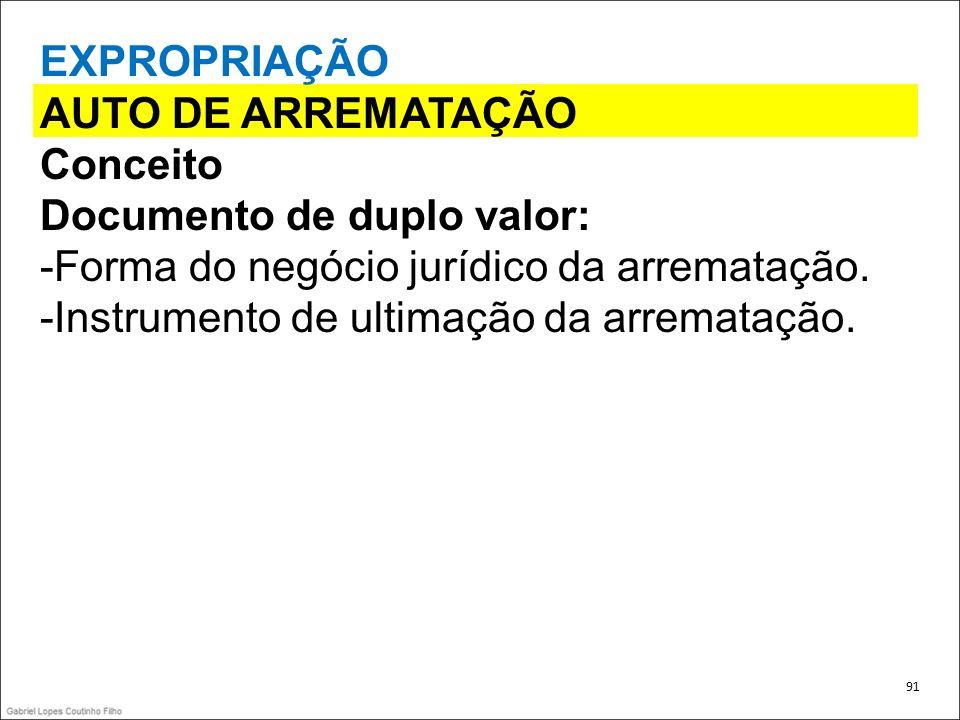 Documento de duplo valor: -Forma do negócio jurídico da arrematação.