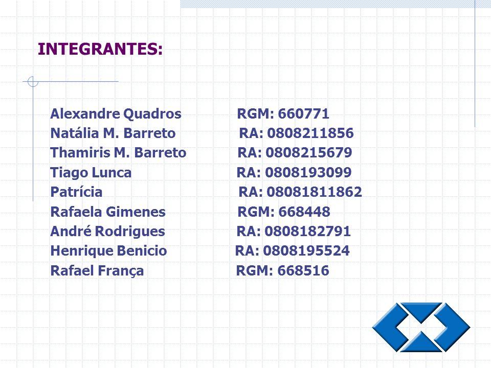 INTEGRANTES: Alexandre Quadros RGM: 660771