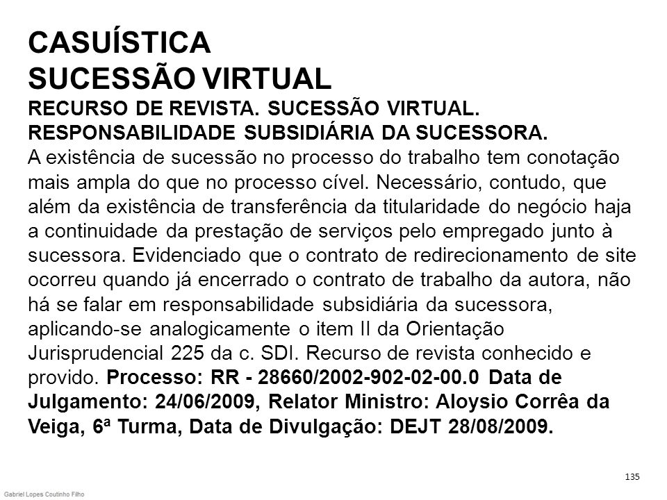 CASUÍSTICA SUCESSÃO VIRTUAL RECURSO DE REVISTA. SUCESSÃO VIRTUAL