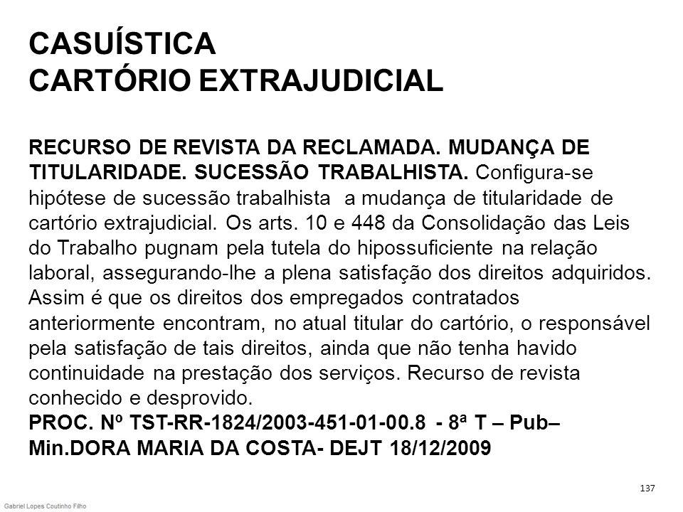 CASUÍSTICA CARTÓRIO EXTRAJUDICIAL RECURSO DE REVISTA DA RECLAMADA
