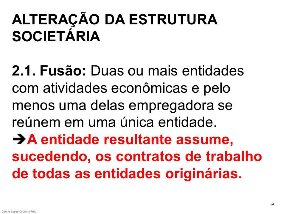 ALTERAÇÃO DA ESTRUTURA SOCIETÁRIA 2. 1