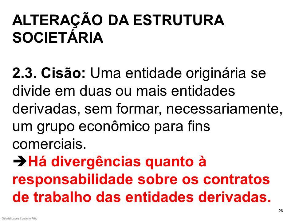 ALTERAÇÃO DA ESTRUTURA SOCIETÁRIA 2. 3
