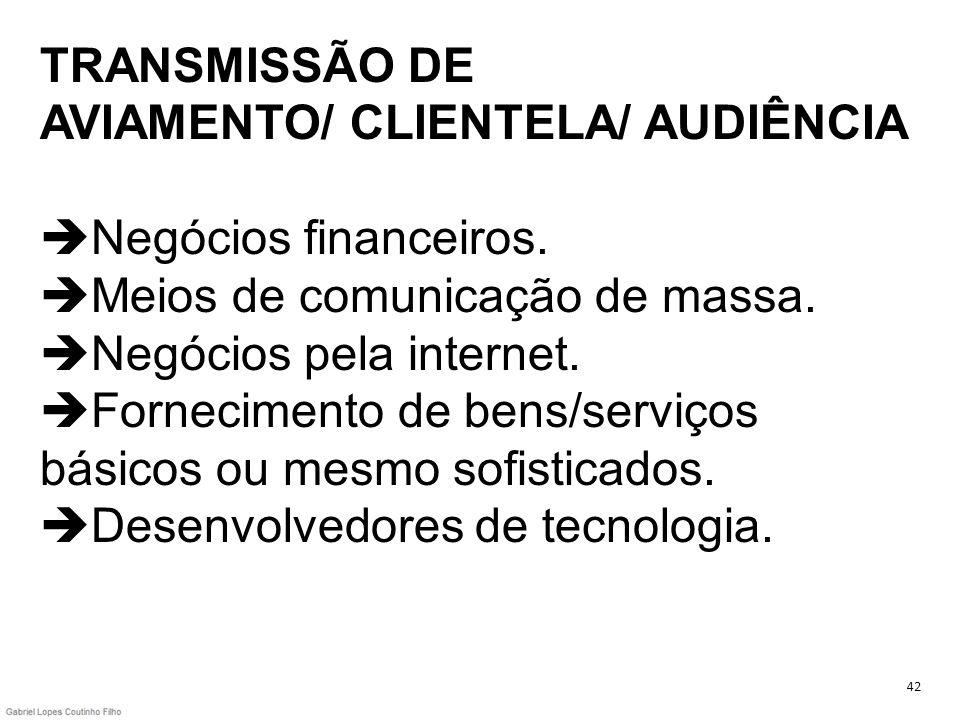 TRANSMISSÃO DE AVIAMENTO/ CLIENTELA/ AUDIÊNCIA Negócios financeiros