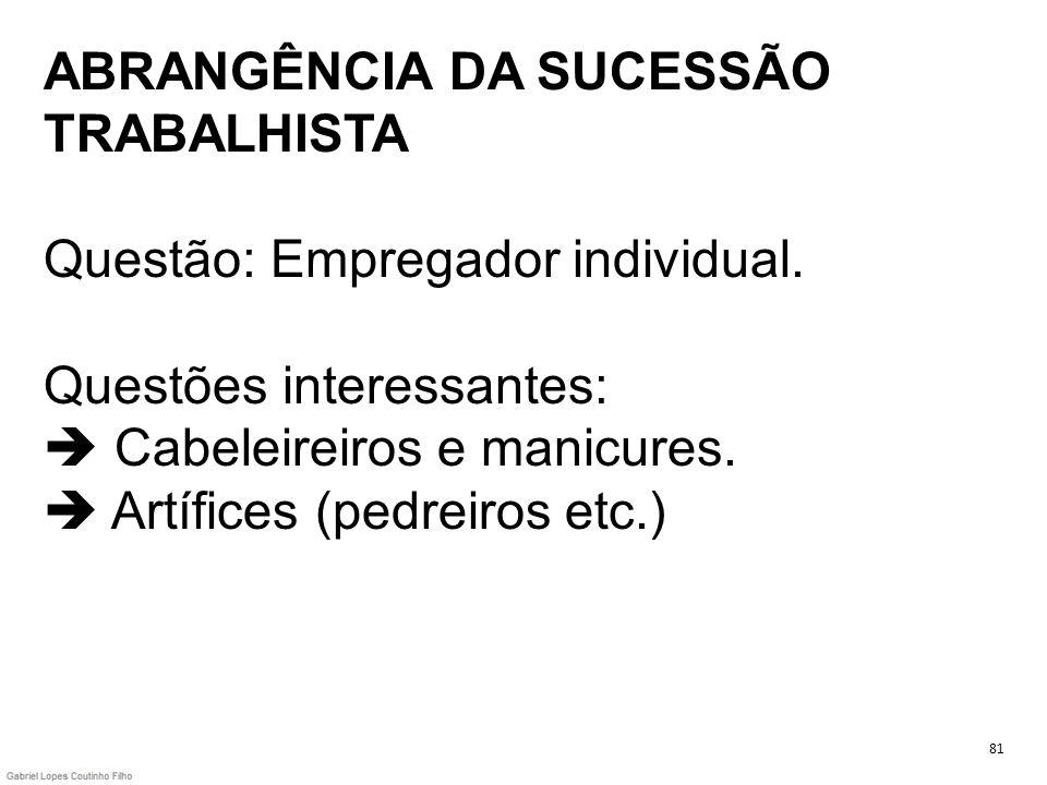 ABRANGÊNCIA DA SUCESSÃO TRABALHISTA Questão: Empregador individual