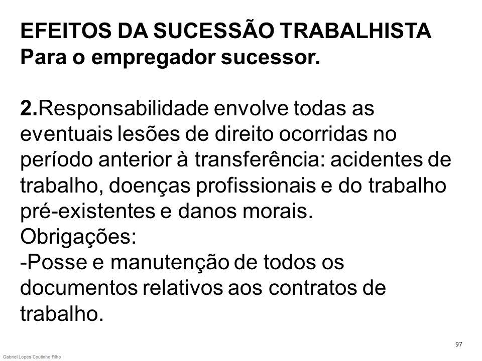 EFEITOS DA SUCESSÃO TRABALHISTA Para o empregador sucessor. 2