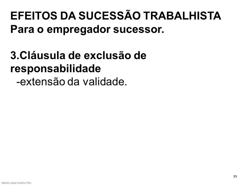 EFEITOS DA SUCESSÃO TRABALHISTA Para o empregador sucessor. 3