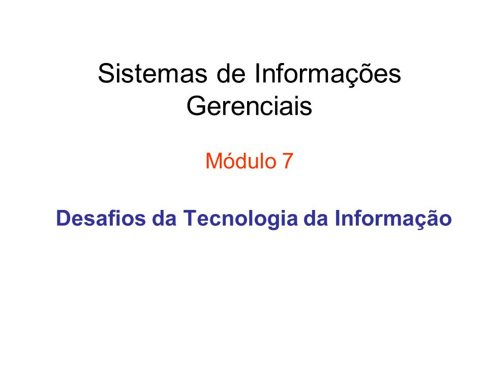 Sistemas de Informações Gerenciais Módulo 7