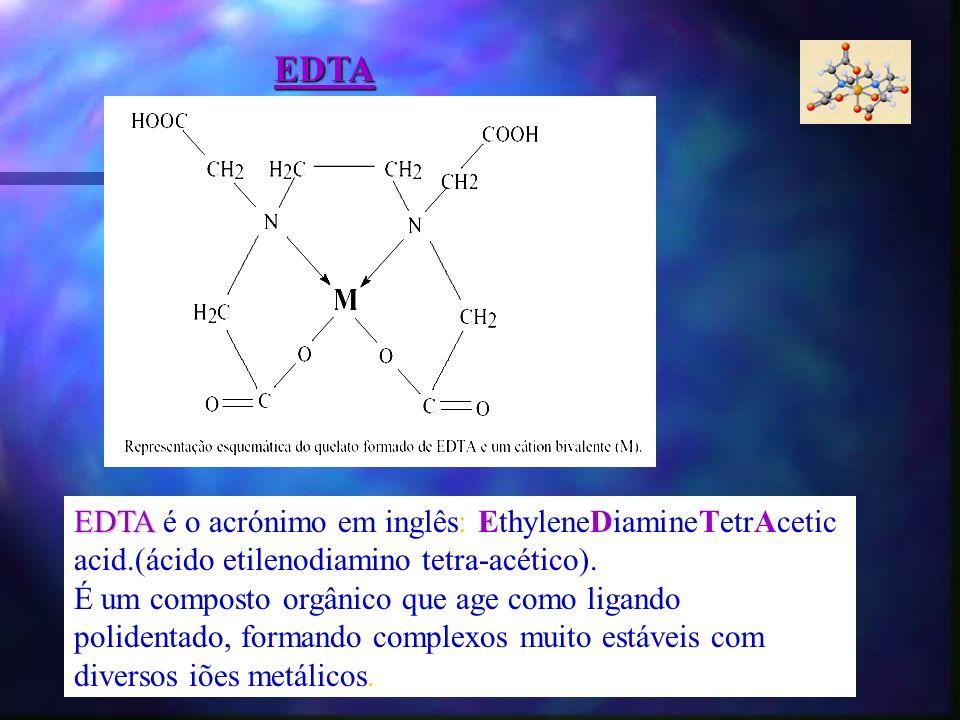 EDTA EDTA é o acrónimo em inglês: EthyleneDiamineTetrAcetic acid.(ácido etilenodiamino tetra-acético).