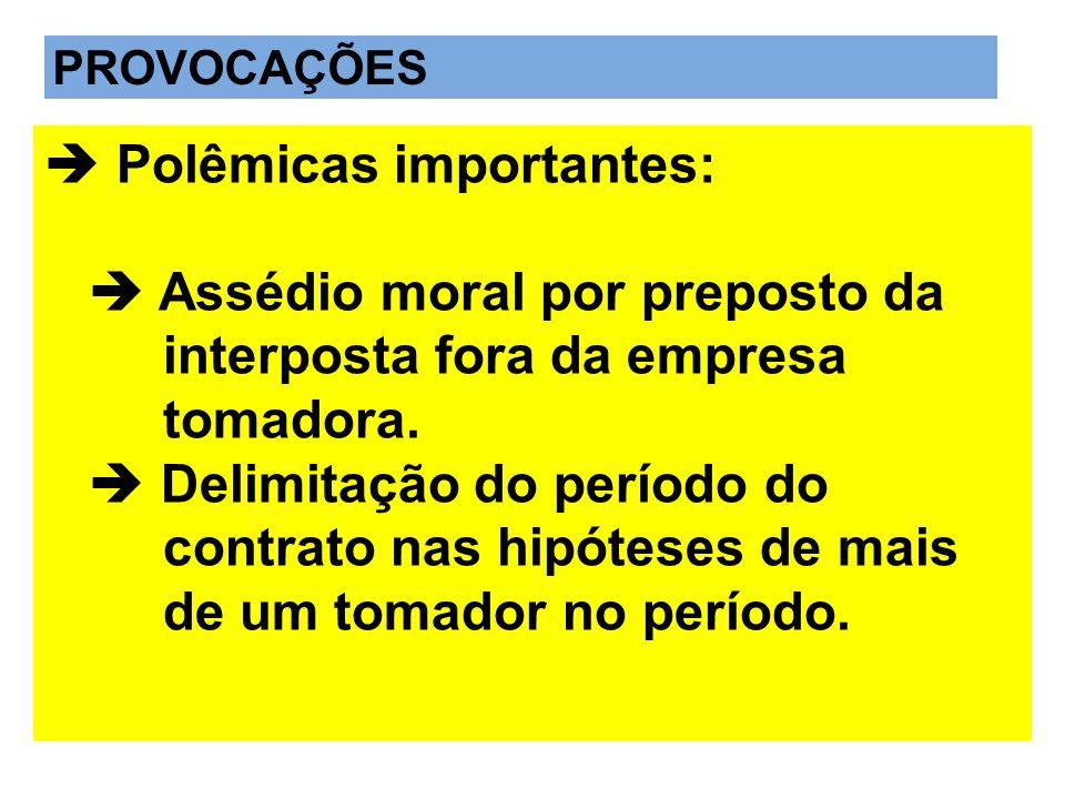  Polêmicas importantes:  Assédio moral por preposto da