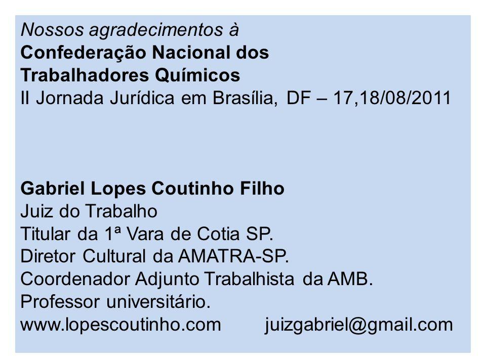 Nossos agradecimentos à Confederação Nacional dos Trabalhadores Químicos II Jornada Jurídica em Brasília, DF – 17,18/08/2011