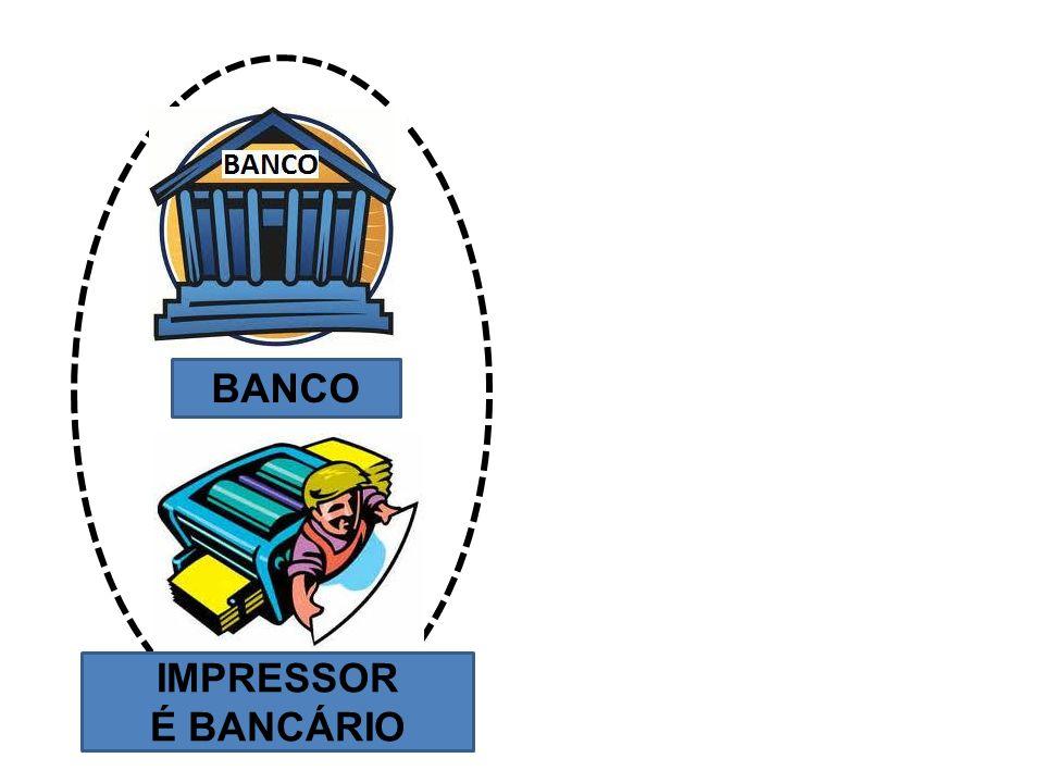 BANCO IMPRESSOR É BANCÁRIO