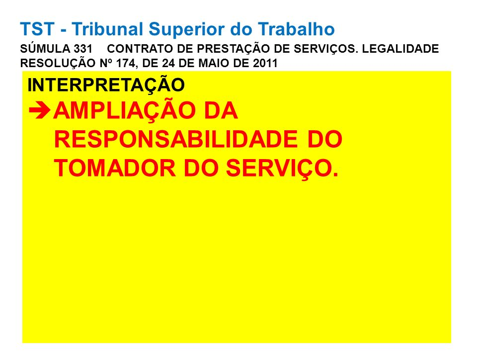AMPLIAÇÃO DA RESPONSABILIDADE DO TOMADOR DO SERVIÇO.