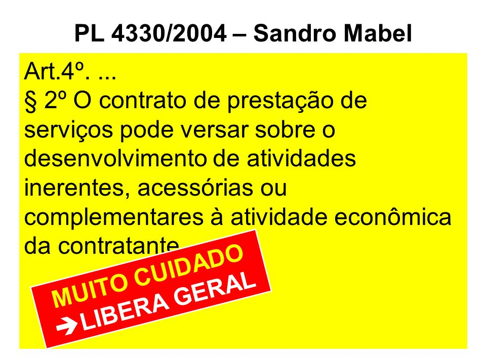 PL 4330/2004 – Sandro Mabel Art.4º. ...