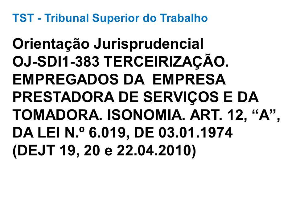 TST - Tribunal Superior do Trabalho Orientação Jurisprudencial OJ-SDI1-383 TERCEIRIZAÇÃO.