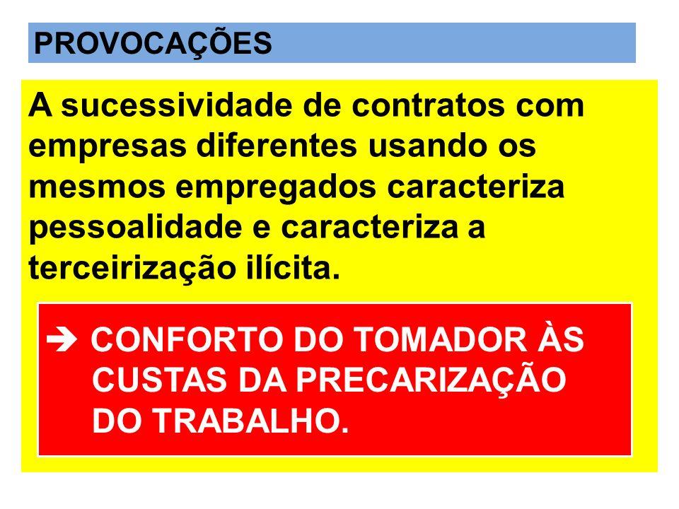  CONFORTO DO TOMADOR ÀS CUSTAS DA PRECARIZAÇÃO DO TRABALHO.