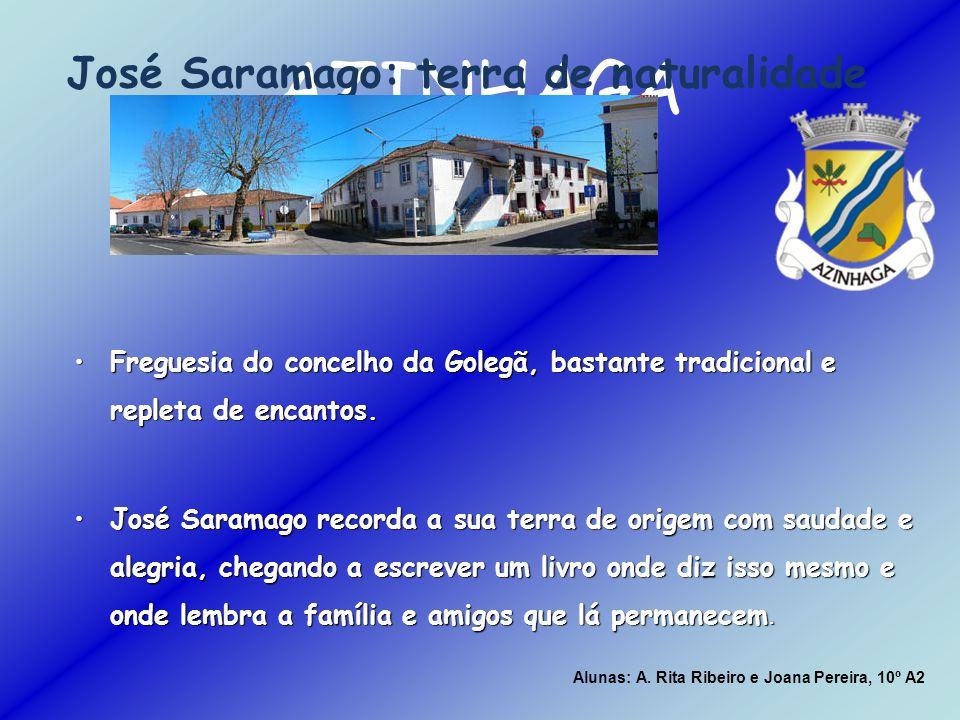 AZINHAGA José Saramago: terra de naturalidade