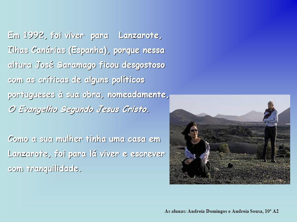 Em 1992, foi viver para Lanzarote, Ilhas Canárias (Espanha), porque nessa altura José Saramago ficou desgostoso com as críticas de alguns políticos portugueses à sua obra, nomeadamente, O Evangelho Segundo Jesus Cristo.