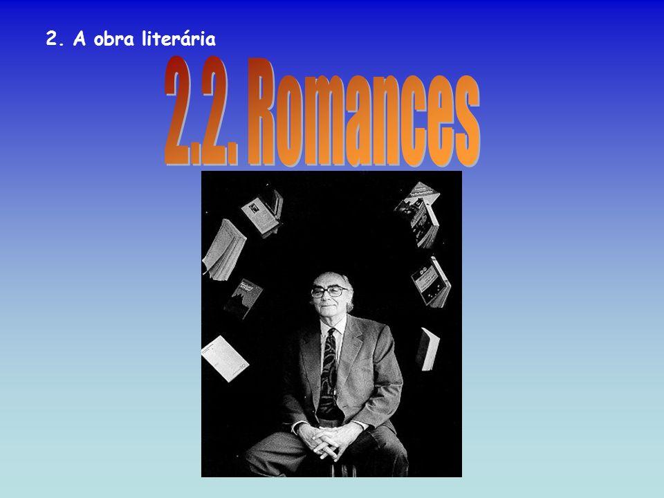 2. A obra literária 2.2. Romances