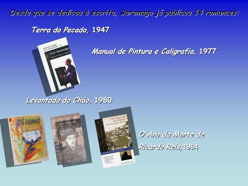 Desde que se dedicou à escrita, Saramago já publicou 14 romances: