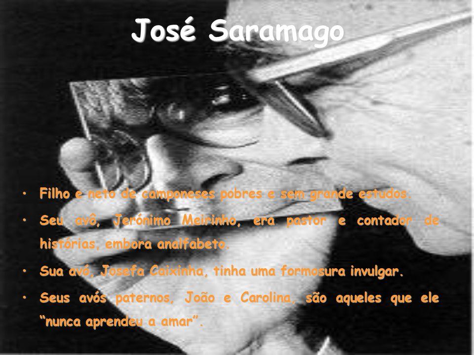 José Saramago Filho e neto de camponeses pobres e sem grande estudos.
