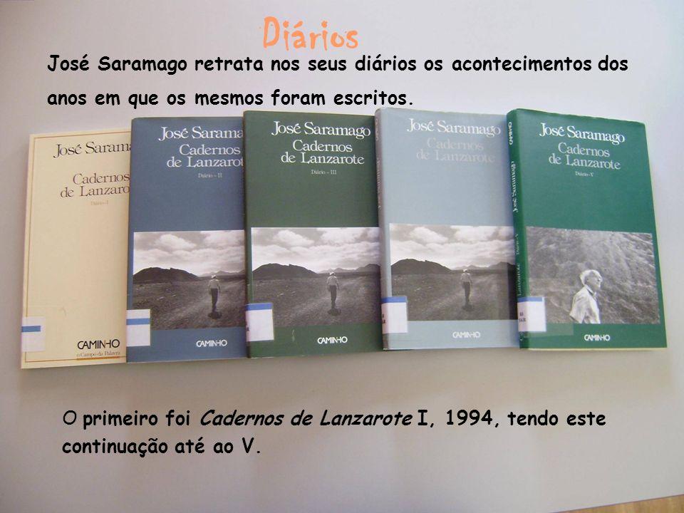 Diários José Saramago retrata nos seus diários os acontecimentos dos anos em que os mesmos foram escritos.