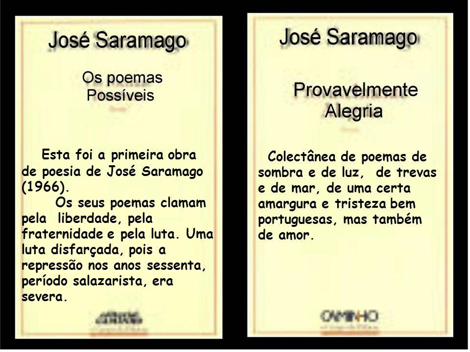 Esta foi a primeira obra de poesia de José Saramago (1966).