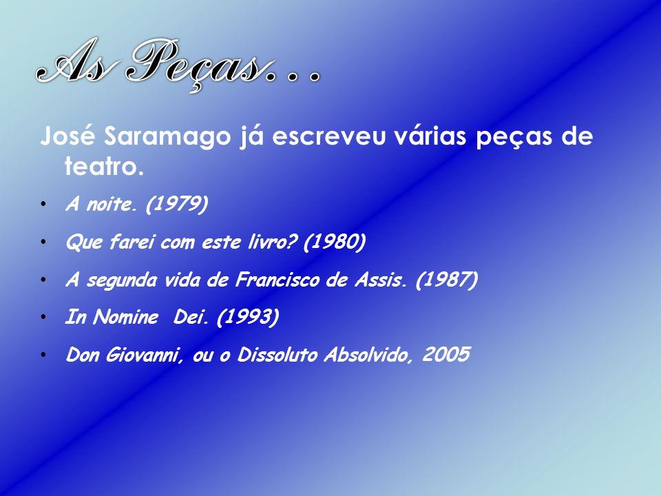 José Saramago já escreveu várias peças de teatro.
