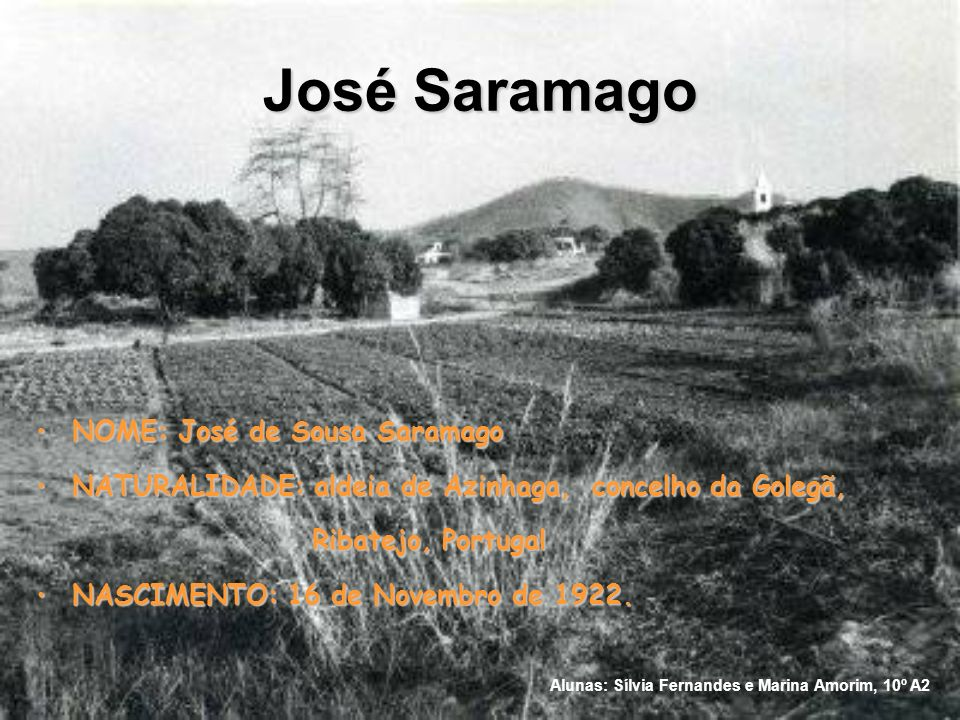 José Saramago NOME: José de Sousa Saramago