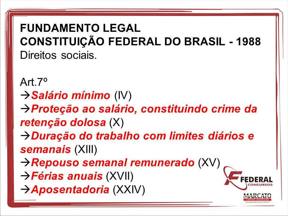 FUNDAMENTO LEGAL CONSTITUIÇÃO FEDERAL DO BRASIL - 1988 Direitos sociais.