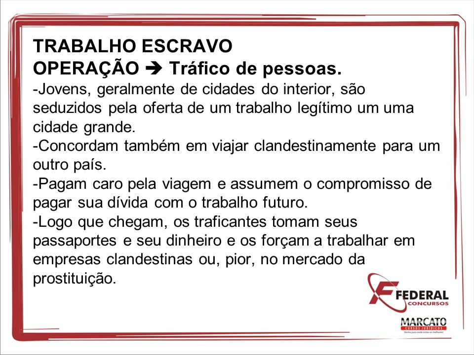 TRABALHO ESCRAVO OPERAÇÃO  Tráfico de pessoas