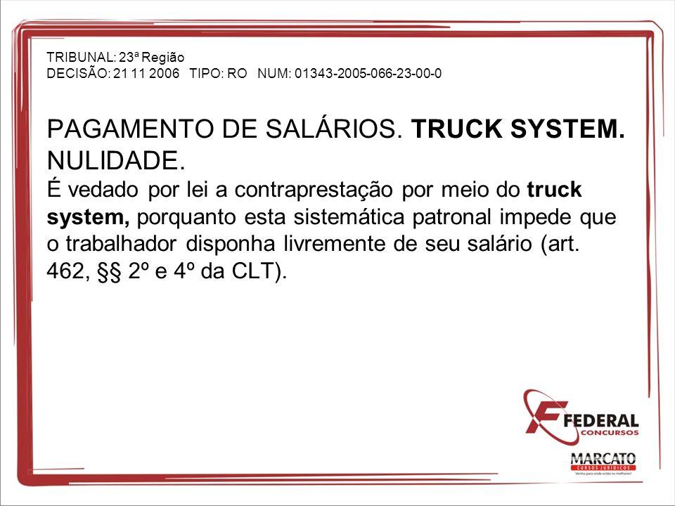 TRIBUNAL: 23ª Região DECISÃO: 21 11 2006 TIPO: RO NUM: 01343-2005-066-23-00-0 PAGAMENTO DE SALÁRIOS.