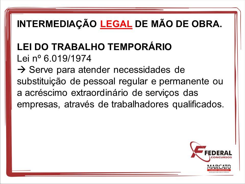 INTERMEDIAÇÃO LEGAL DE MÃO DE OBRA.